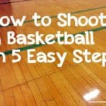 How to Shoot a Basketball in Five Easy Steps