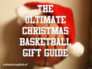 See the best basketball gifts for Christmas 2015