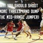 Why You Should Shoot More 3's (and Dump The Mid Range Jumper)